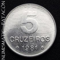 Moneda De Brasil 5 Cruzeiros 1981 - Muy Buena