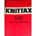Knittax S-10, Manual De Instrucciones, Para Maquina De Tejer