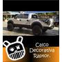 Calco Decorativa Raptor Para Cualquier Pick Up.