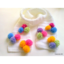 Bufanda Infantil, Con Pompones, Tejida A Crochet.