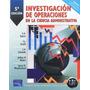 Investigación De Operaciones. Eppen, Gould. Libro Digital