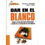 Dar En El Blanco - William A. Schiemann Y John H. Lingle