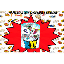 Piñata Personalizada Cumpleaños Teen Titans Go Robin