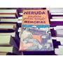 Pablo Neruda Confieso Que He Vivido Memorias Primera Edicion