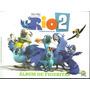 Album Completo Rio 2, Con Todas Sus Figus P/pegar Ver Desc.