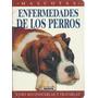 Perros Libro - Enfermedades De Los Perros - Veterinaria