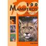 Cien Mamíferos Argentinos - Canevari Balboa - Ed. Albatros