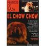 Perros De Raza - El Chow Chow - I.milani/s.baruffaldi