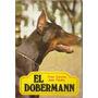 El Doberman - Fred Curnow Y Jean Faulks - Ediciones Lidium