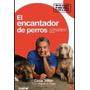 El Encantador De Perros, Cesar Millan