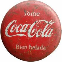Carteles Antiguos 40cm De Chapa Gruesa Botón Coca Cola Dr-00