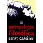 Cassirer: Antropología Filosófica