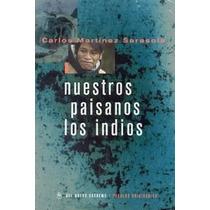 Nuestros Paisanos Los Indios - Carlos Martinez Serasola - De
