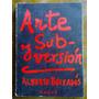 Alberto Boixadós - Arte Y Subversión. Areté, 1977.