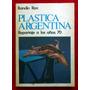 Bandin Ron: Plástica Argentina: Reportaje A Los Años 70.