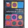 Vitrales Y Adornos De Colores Con Esmalte Granulado