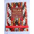 Telar Mapuche - Manual De Tejido - María Mastandrea