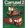 Carrusel 2 Creatividad Manual Y Artistica Juguetes Adornos
