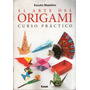 El Arte Del Origami - Cueso Practico - Kazuko Maeshiro