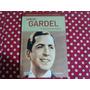Carlos Gardel El Morocho Del... - Libro La Nacion Como Nuevo