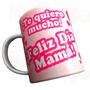 Taza Dia De La Madre Diseños Exclusivos! Envio Promo Cap