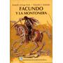 Facundo Y La Montonera - Ortega Peña , Luis Duhalde (col)