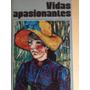 Vidas Apasionadas - Centro Editor De America Latina