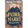 Padre Mario Sanar Por La Fe Jorge Zicolillo