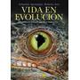 Vida En Evolucion / Por Sebastián Apesteguia Y Roberto Ares