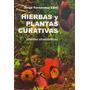 Hierbas Y Plantas Curativas. Plantas Shamánicas¿ Libro Nuevo