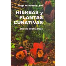 Hierbas Y Plantas Curativas. Plantas Shamanicas-libro Nuevo
