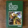 Guia De Plantas Tropicales Silvestres - Banfi Y Quattrocchi
