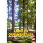 Árboles Ornamentales- Elsa Faure- Orient. Gráfica Ed2015