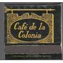 Caja De Fosforos Cafe De La Colonia Con Fosforos