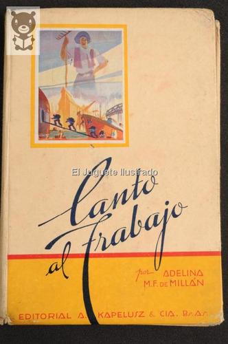 Canto Al Trabajo Ed Kapelusz 1935 Manual Lectura Escolar