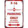 Carteles De Chapa 60x40 Parking Only Avión F-16 Pa-86