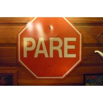 Cartel Chapa Gruesa Original De Vialidad - Pare
