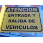 Cartel De Atencion Entrada Y Salida De Vehiculos 17x31 Y Mas