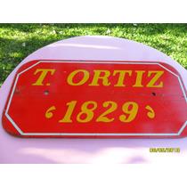 Simil Antiguo Cartel Calle Toribio Ortiz 1829 (no Enlozado)