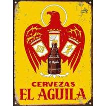 Cartel De Chapa Publicidades Antiguas Cerveza El Aguila P548