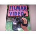Libro Filmar Con La Cámara De Video-tapa Dura-nuevo-la Isla