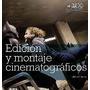 Edición Y Montaje Cinematográficos - J. Chang - Ed. Blume