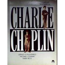 Todas Las Películas De Charlie Chaplin - Mcdonald, Conway