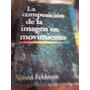Libro La Composicion De La Imagen En Movimiento