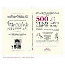 Guia Austral Spectator Teorica De 500 Vinos De Argentina