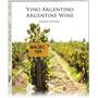 Libro - Vino Argentino / Argentine Wine