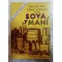Cómo Cocinar Con Soya Y Mani, Clara De Hess