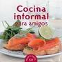 Cocina Informal Para Amigos - Pía Fendrik