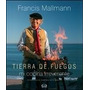 Tierra De Fuegos - Francis Mallmann - Tapa Dura - V & R
