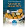 Libro - Cocinar En Tiempo Libre